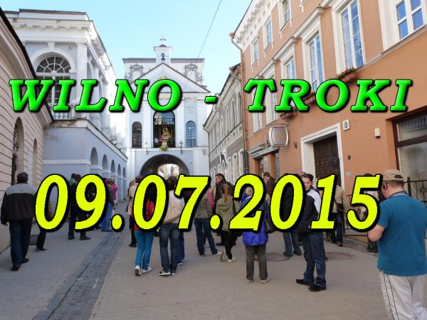 Wycieczka do WIlna i Trok w dniu 09.07.2015
