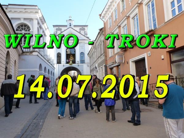 Wycieczka do Wilna i Trok 14.07.2015