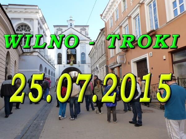 Wycieczka do Wilna i Trok 25.07.2015