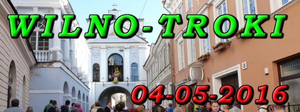 Wycieczka Wilno i Troki 04-05-2016