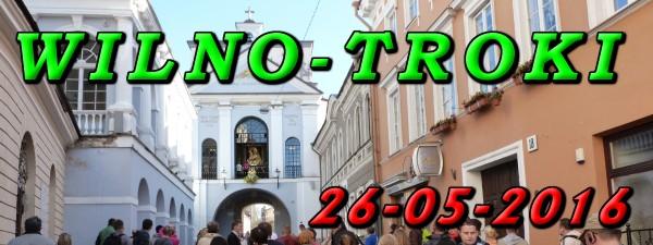 Wycieczka Wilno i Troki 26-05-2016