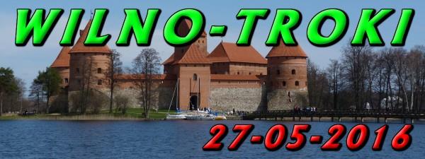 Wycieczka do Wilna i Trok 27-05-2016