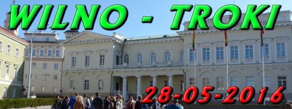 Wycieczka do Wilna i Trok 28-05-2016