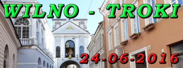 Wycieczka do Wilna i Trok 24-06-2016