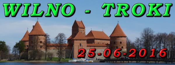 Wycieczka do Wilna i Trok 25-06-2016