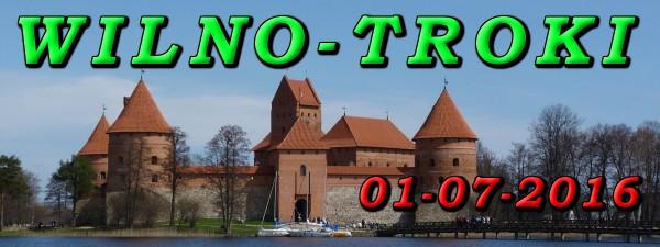 Wycieczka Wilno i Troki 01-07-2016