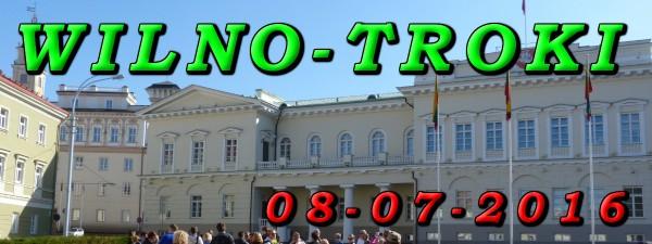 Wycieczka WIlno i Troki 08-07-2016