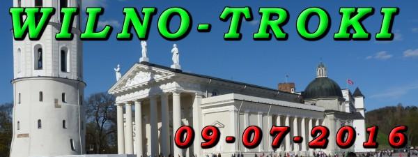 Wycieczka Wilno i Troki 09-07-2016