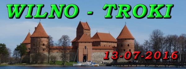 Wycieczka Wilno i Troki 13-07-2016