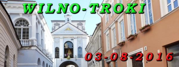Wycieczka Wilno i Troki 03 Sierpnia 2016