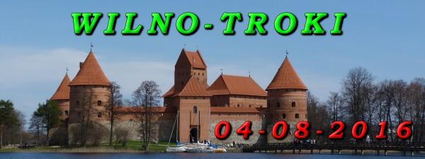 wycieczka jednodniowa Wilno i Troki 04 SIerpnia 2016