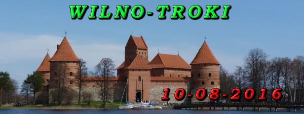 Wycieczka jednodniowa z Augustowa do Wilna i Trok 10 Sierpnia 2016
