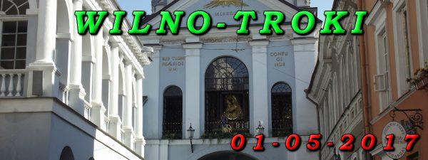 Wycieczka Wilno i Troki 01-05-2017
