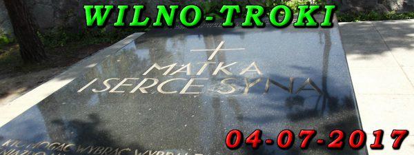 Wycieczka do Wilna i Trok 04-07-2017