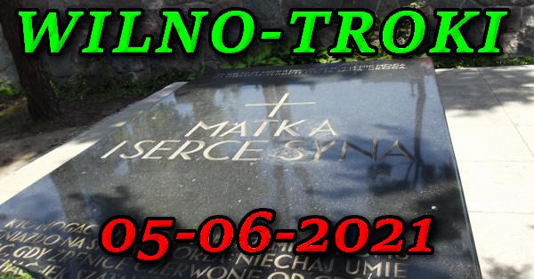 Wycieczka do Wilna i Trok 05-06-2021 @ Augustów, Rynek Zygmunta Augusta 15