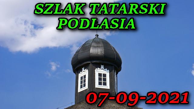 Szlak Tatarski Podlasia 07-09-2021