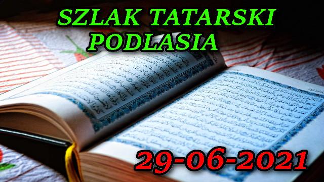 Szlak Tatarski Podlasia 29-06-2021