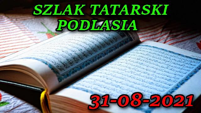 Szlak Tatarski Podlasia 31-08-2021