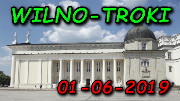 Wycieczka Wilno i Troki 01-06-2019 @ Augustów, Rynek Zygmunta Augusta 15
