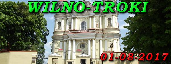 Wycieczka do Wilna i Trok 01-08-2017