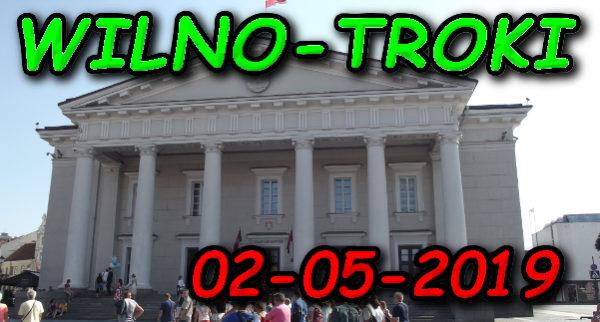 Wycieczka Wilno i Troki 02-05-2019 @ Augustów, Rynek Zygmunta Augusta 15