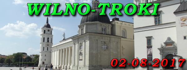 Wycieczka do Wilna i Trok 02-08-2017