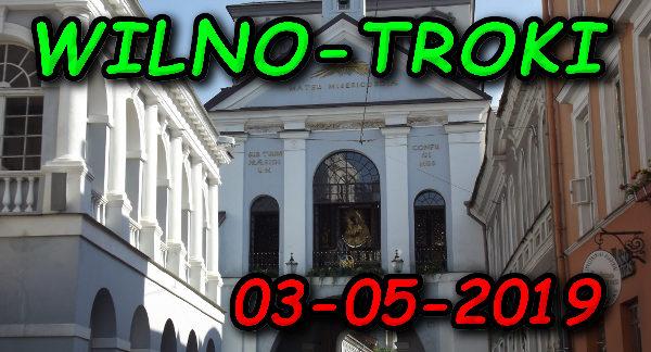 Wycieczka Wilno i Troki 03-05-2019 @ Augustów, Rynek Zygmunta Augusta 15
