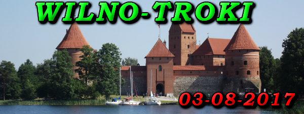 Wycieczka do Wilna i Trok 03-08-2017