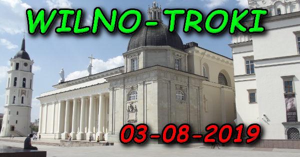 Wycieczka Wilno i Troki 03-08-2019 @ Augustów, Rynek Zygmunta Augusta 15