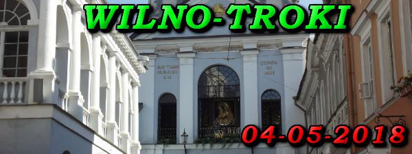 Wycieczka do Wilna i Trok 04-05-2018
