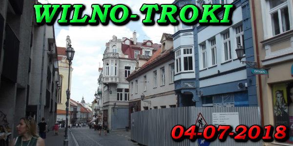 Wycieczka do WIlna i Trok 04-07-2018