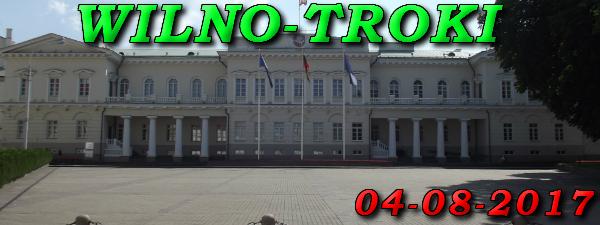 Wycieczka do Wilna i Trok 04-08-2017