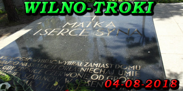 Wycieczka do Wilna i Trok 04-08-2018