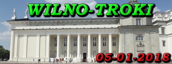 Wycieczka Wilno i Troki 05-01-2018 @ Augustów, Rynek Zygmunta Augusta 15