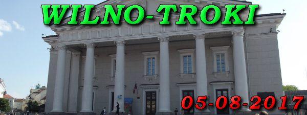 Wycieczka do Wilna i Trok 05-08-2017