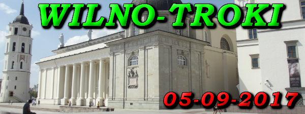 Wycieczka Wilno i Troki 05-09-2017 @ Augustów, Rynek Zygmunta Augusta 15