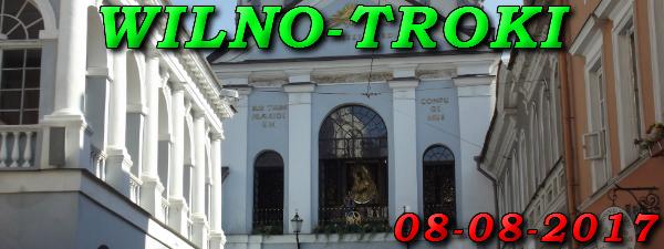 Wycieczka do Wilna i Trok 08-08-2017