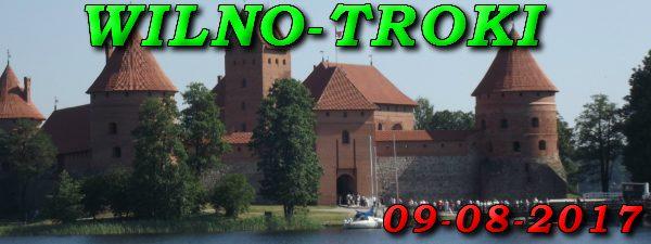 Wycieczka do Wilna i Trok 09-08-2017