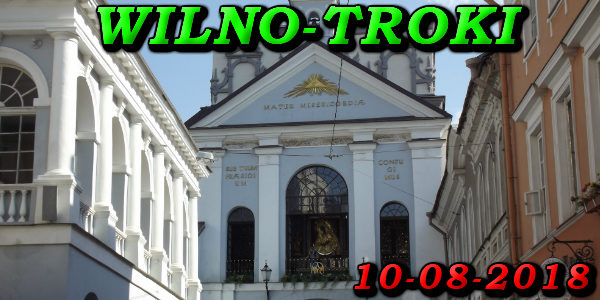 Wycieczka do Wilna i Trok 09-08-2018