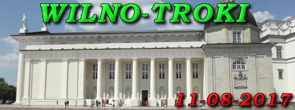 Wycieczka do Wilna i Trok 11-08-2017