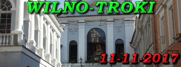 Wycieczka do Wilna i Trok 11 Listopada 2017