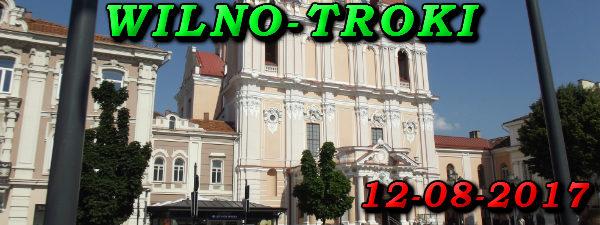 Wycieczka do Wilna i Trok 12-08-2017