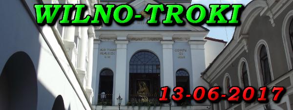 Wycieczka do Wilna i Trok 13-06-2017