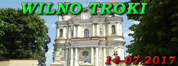 Wycieczka do Wilna i Trok 14-07-2017
