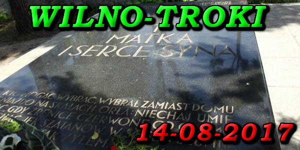 Wycieczka do Wilna i Trok 14-08-2017