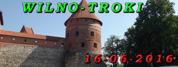 Wycieczka do Wilna i Trok 16-06-2016
