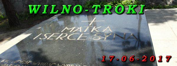 Wycieczka do Wilna i Trok 17-06-2017