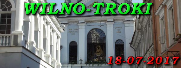 Wycieczka do Wilna i Trok 18-07-2017