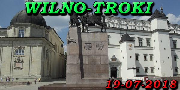 Wycieczka Wilno i Troki 19-07-2018 @ Augustów, Rynek Zygmunta Augusta 15