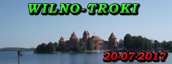 Wycieczka do Wilna i Trok 20-07-2017
